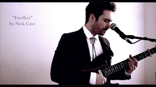 """Nick Cave - """"Fireflies"""" - performed by Jake Shane"""