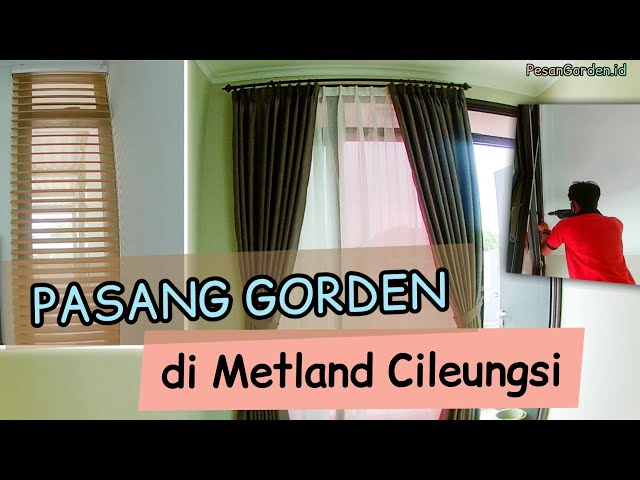 Proses dan Hasil Pemasangan Gorden di Metland Cileungsi | PesanGorden.id