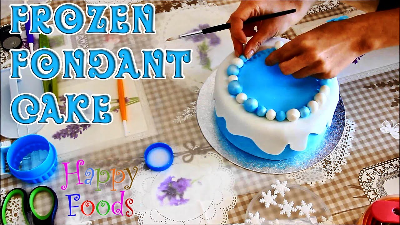 How to make a Disney Frozen Fondant Icing Cake - Happy Foods Tube