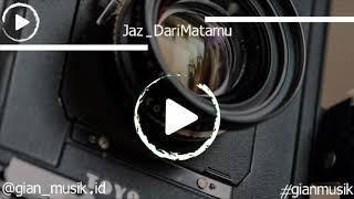 Download lagu Jaz - Dari Mata (Official Lyric)