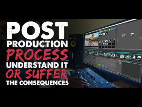 Post Production Process – Understand It or Suffer the Consequences - IFH 113