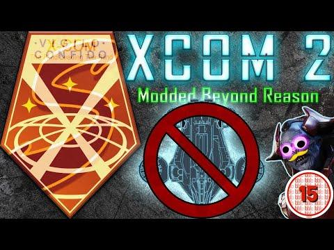 AVENGER DISASSEMBLED | XCOM 2: WOTC Highlights | Modded Beyond Reason