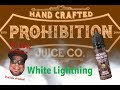 White Lightning by PROHIBITION JUICE CO/ E-Juice Review