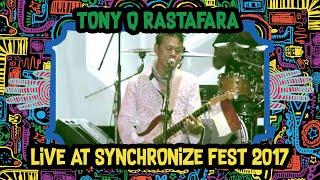 Tony Q Rastafara LIVE @ Synchronize Fest 2017