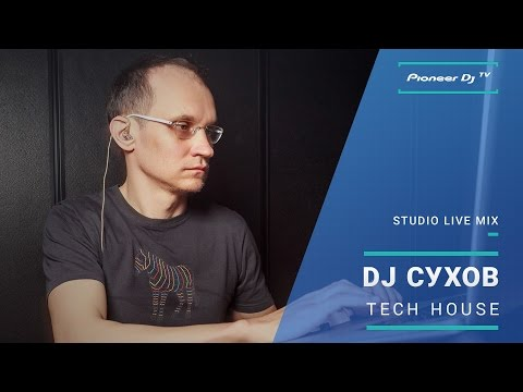 DJ Сухов /Tech House/ @ Pioneer DJ TV | Moscow