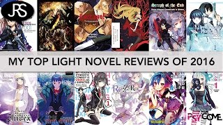 My Top 10 Light Novel Reviews of 2016