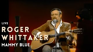 Roger Whittaker - Mammy Blue