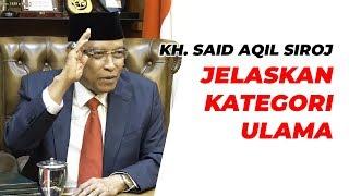 Download Mp3 Kh. Said Aqil Siroj Jelaskan Kategori Ulama Sungguhan
