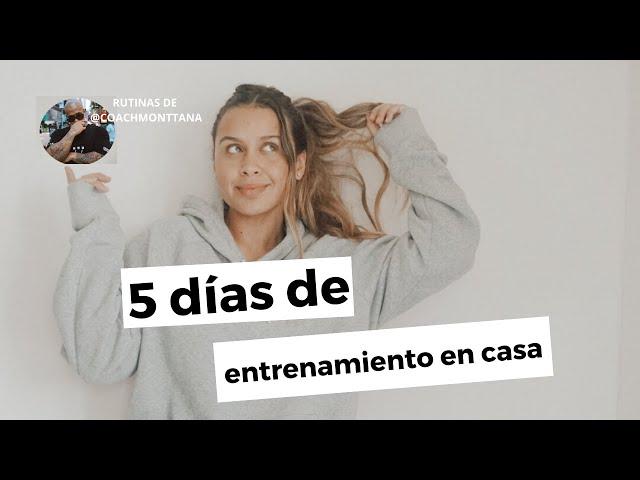 5 DIAS DE ENTRENAMIENTO EN CASA