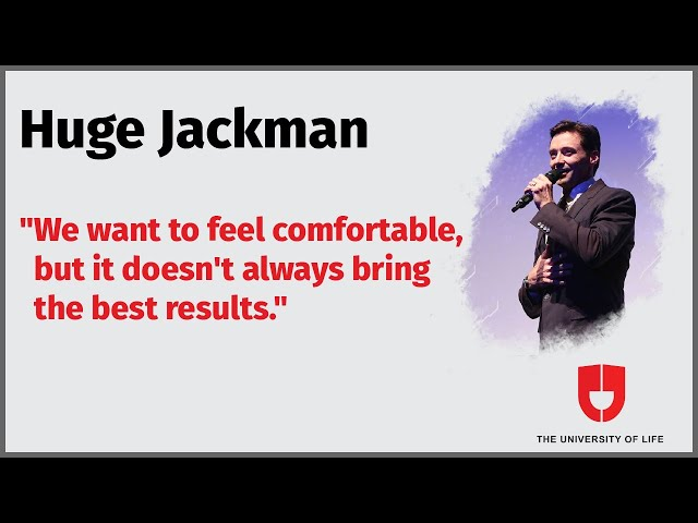 Get Out Of Comfort Zone | Hugh Jackman | The University Of Life