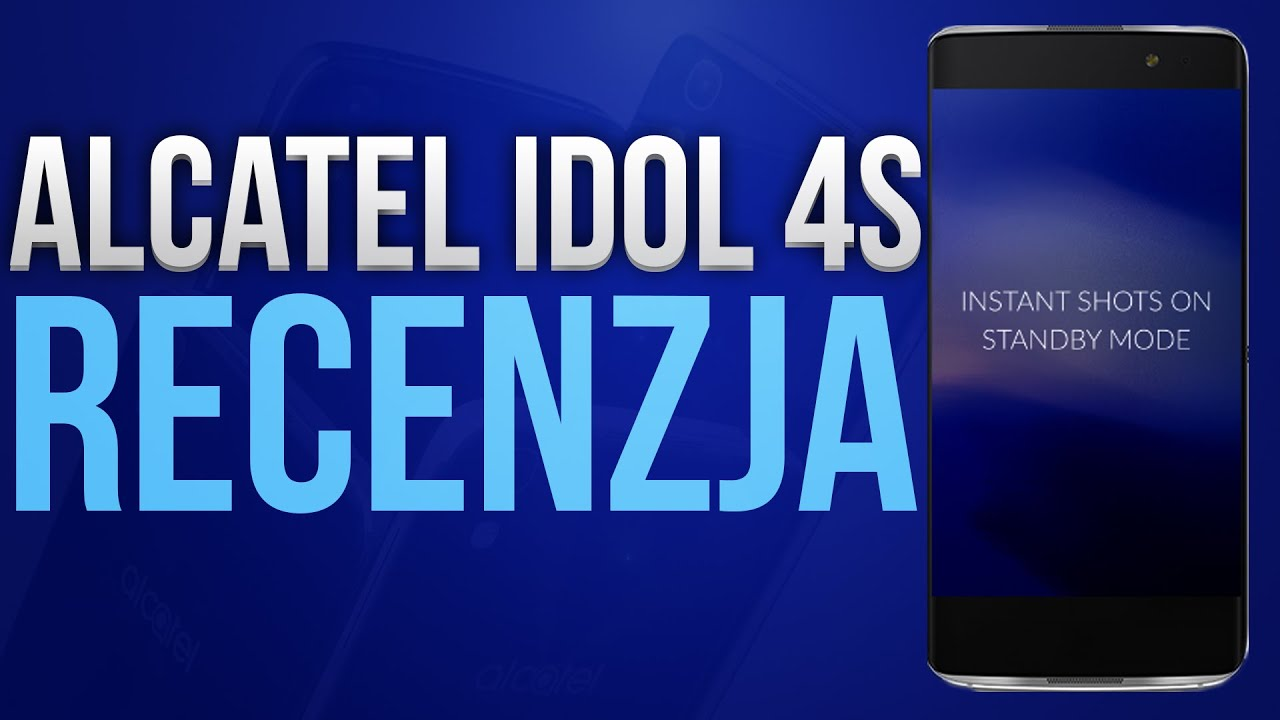 Alcatel Idol 4S - Recenzja / Test / Cena / Czy warto kupić