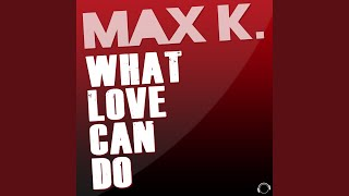 What Love Can Do (Manox Remix)