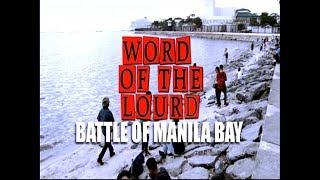#WordOfTheLourd | BATTLE OF MANILA BAY