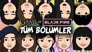 GAME OF BLACKPINK TÜM BÖLÜMLER