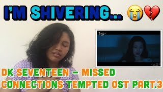 [IND] #CaratReact DK SEVENTEEN - MISSED CONNECTIONS MV REACTION 'TEMPTED OST PART 3' - Stafaband