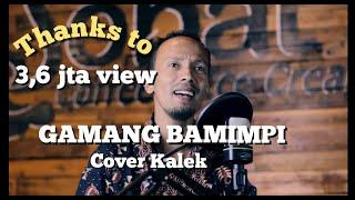 Gamang Bamimpi Kintani cover KALEK