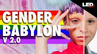 Gender Babylon v2.0: Normalizing Pedophilia?   LED Live