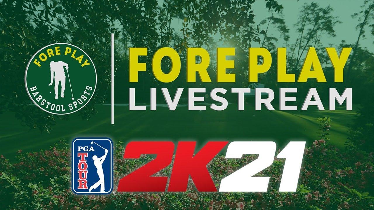 Fore Play Streams: PGA 2k21