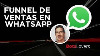 Cómo crear un funnel de ventas con un bot en WhatsApp