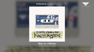 Q-York, Brandon Cueto - Man on a Mission (Prod. by Brandon Cueto)