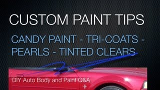 Candy Paint - Custom Candy, Tri Coat, Pearl Paint Tips - Auto Paint Q&A