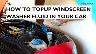 How To Topup Windscreen Washer Fluid In Your Car - Instructions & Precautions