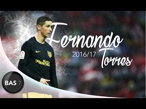 fernando-torres-●-el-niño-●-goals,-skills-&-assists-2016/17-●-atletico-madrid-1080p-hd