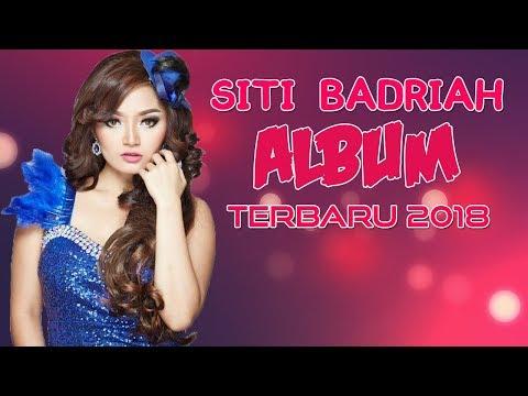 Siti Badriah Terbaru 2018 | Koleksi Full Album Lengkap