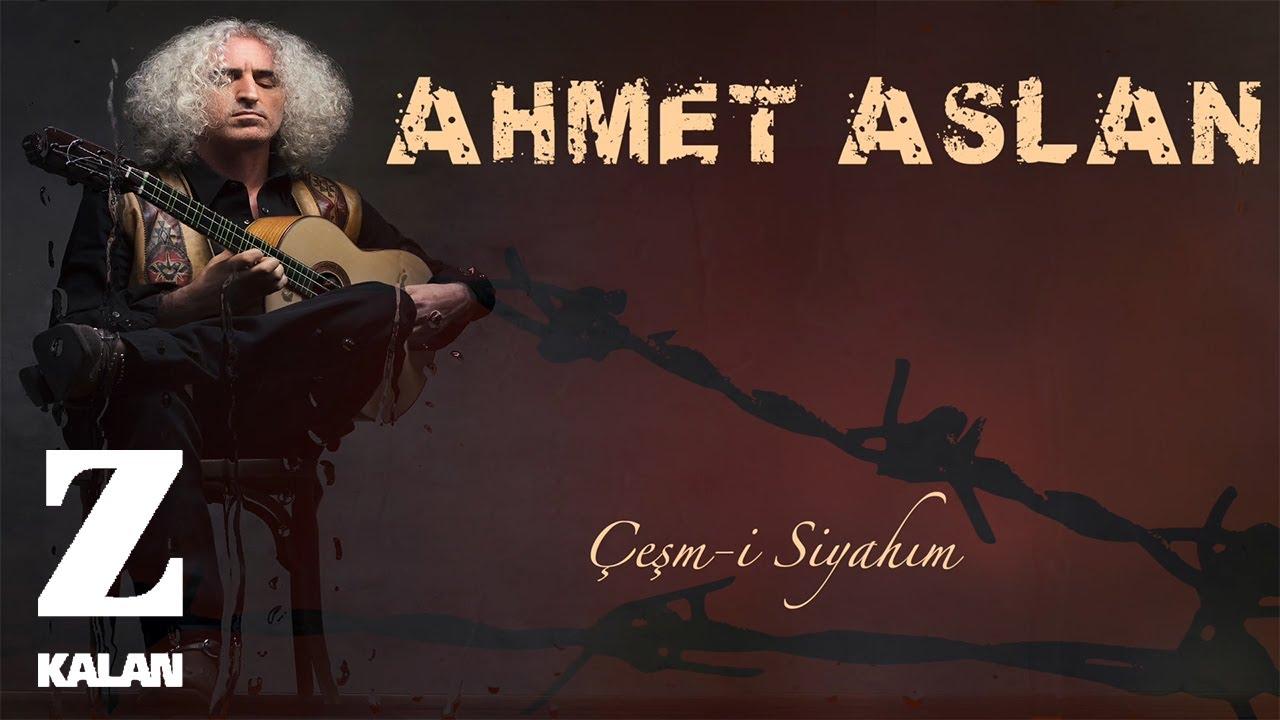 Ahmet Aslan - Çeşm-i Siyahım [ Çeşm-i Siyahım Single © Z Müzik 2019 ]