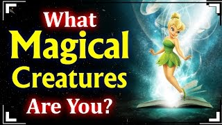 What MAGICAL CREATURE Are You?