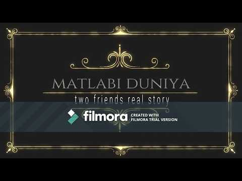 matlabi duniya -two friends real story//short film //trailer