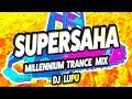SUPERSAHA: Millennium Trance Mix