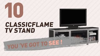 Classicflame TV Stand // New & Popular 2017