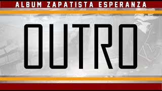 Outro +PAROLES   Album Zapatista Esperanza 2017 : Passion Y Locura