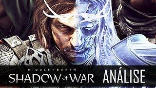 Middle Earth - SHADOW OF WAR : Vale ou não a pena jogar