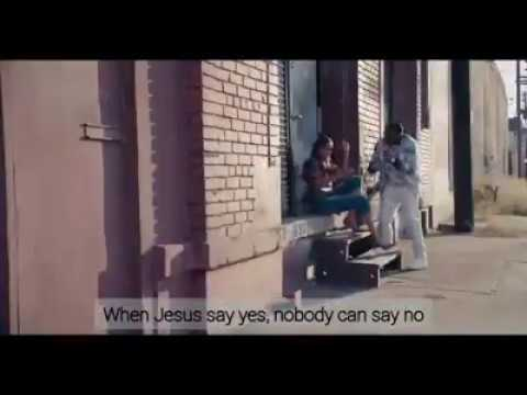 Download WHEN JESUS SAY YES, NOBODY CAN SAY NO ( Full Lyrics Video)