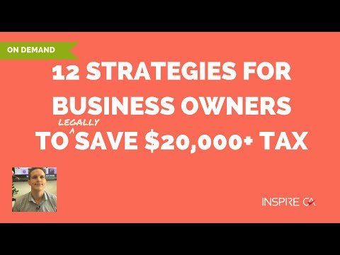 12 STRATEGIES FOR BUSINESS OWNERS TO SAVE $20,000+ TAX
