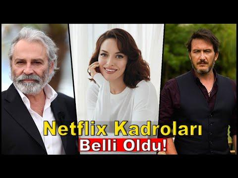 NETFLİX KADROLARI BELLİ OLDU