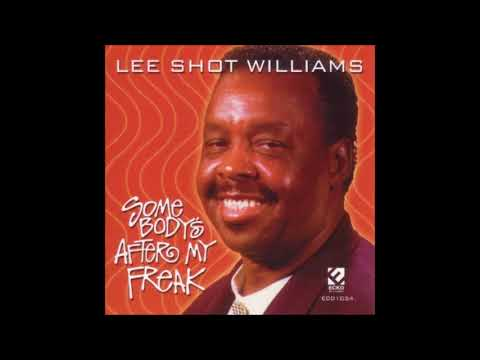 Lee Shot Williams   Somebody's After My Freak