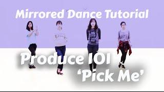 [Mirrored] PRODUCE 101 (프로듀스 101) - Pick Me Dance English Tutorial (No-mic Ver.)