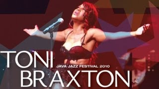 "Toni Braxton ""Another Sad Love Song"" Live at Java Jazz Festival 2010"