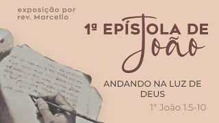 CULTO AO VIVO. ANDANDO NA LUZ DE DEUS 1João 1.5-10