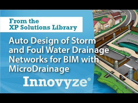 MicroDrainage Webinar Part 1: Auto Design of Storm & Foul Water Drainage Networks for BIM