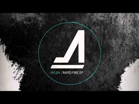 Aylen - 'Rapid Fire (Original Mix)'