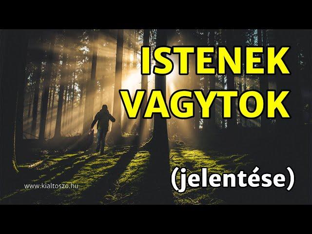 ISTENEK VAGYTOK (jelentése)
