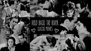 Hold Back The River [Classic Movie Couples]