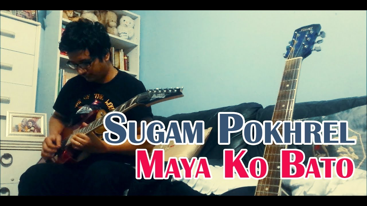 Sugam Pokhrel Mayako Bato Guitar Cover With Solo Nepali Song