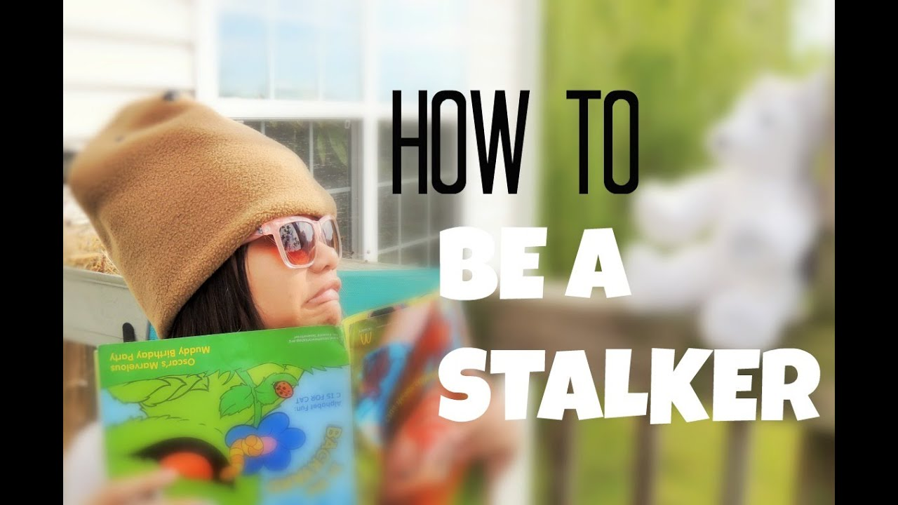 How to become a stalker 61