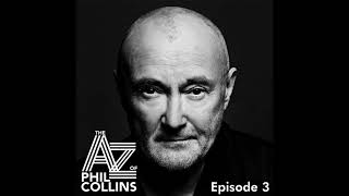 Phil Collins - The A – Z of Phil Collins Podcast (Mr. Nice Guy - Episode 3)