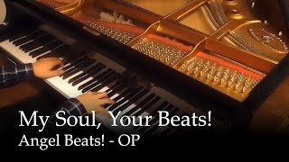 Repeat youtube video My Soul, your Beats! - Angel Beats! OP [Piano]